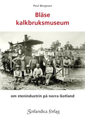 Bläse kalkbruksmuseum – om stenindustrin på Gotland